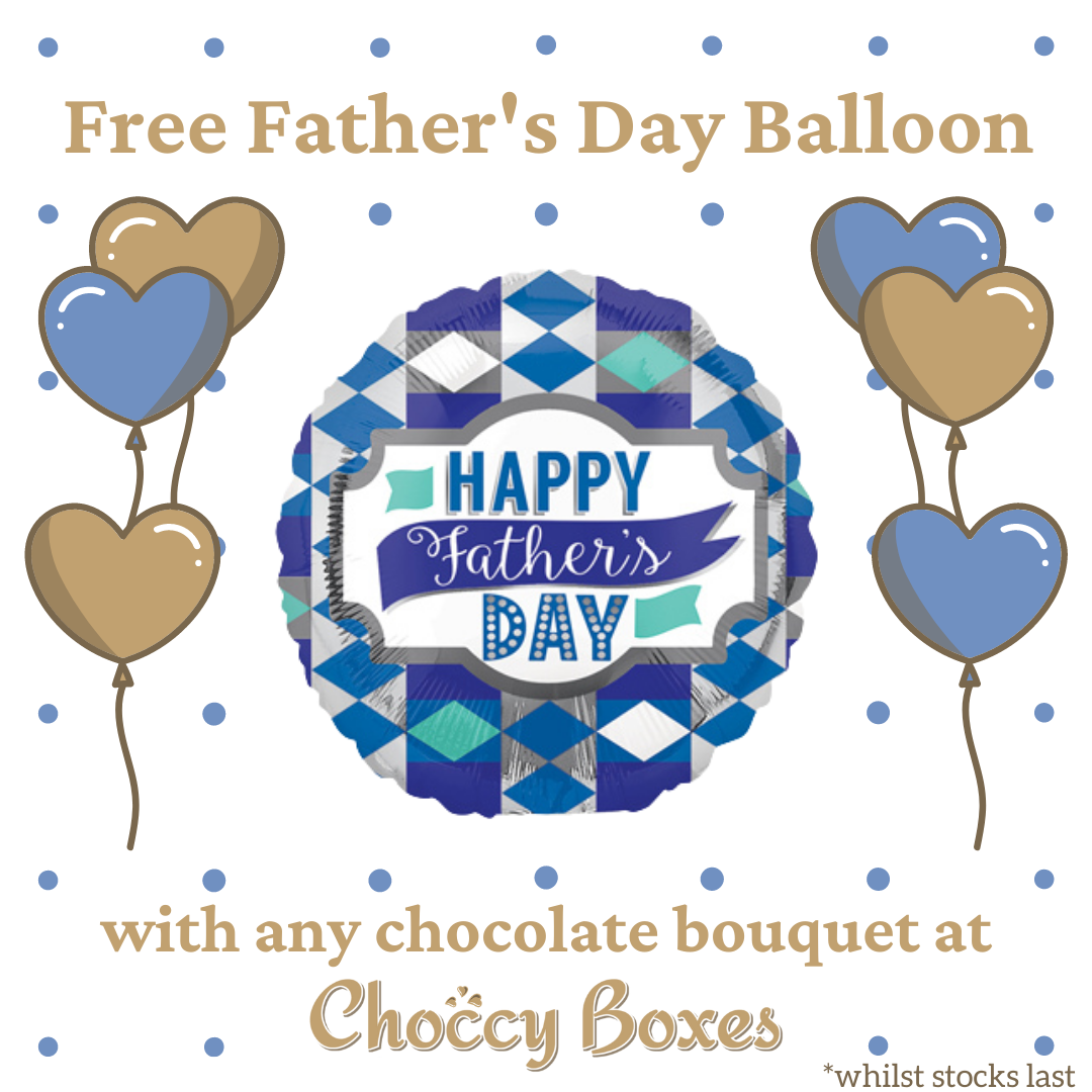 Free Father's Day Balloon with Every Chocolate Bouquet + Delivery Info